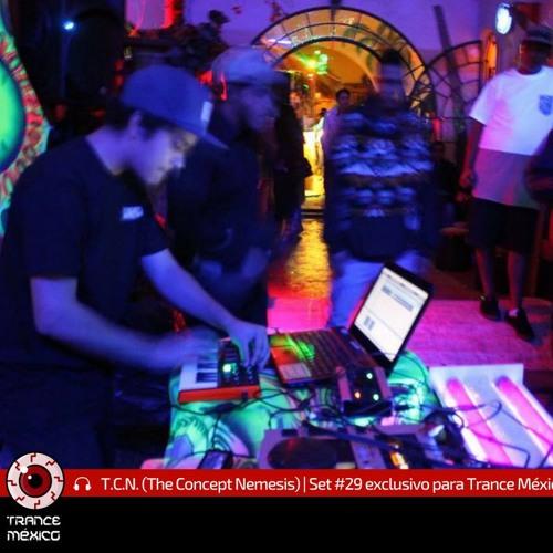 T.C.N. (The Concept Nemesis) / Set #29 exclusivo para Trance México