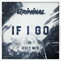 Qriminal - If I Go (2017 Mix)
