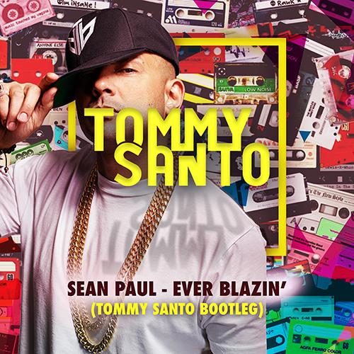 Sean Paul - Ever Blazin' (Tommy Santo bootleg)