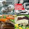 Episode 34 - Gravy Vs. Gravy