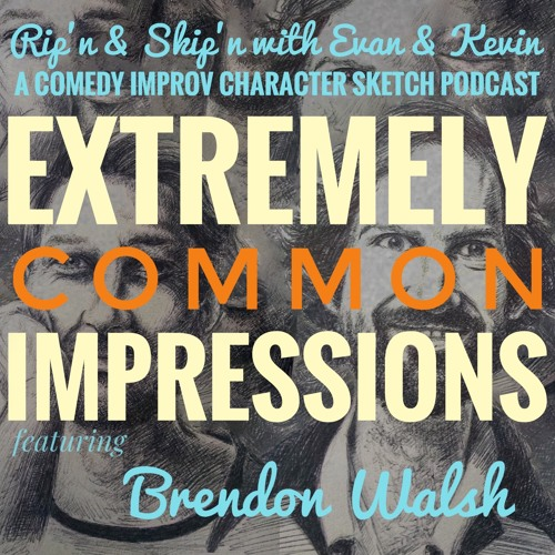 Ep 122 - Common Impressions With Brendon Walsh