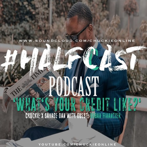 HALFCAST PODCAST: What's Your Credit Like?