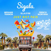 Sigala, Ella Eyre & Meghan Trainor Ft. French Montana - Just Got Paid (Colin Jay Remix) CAPITAL FM!!