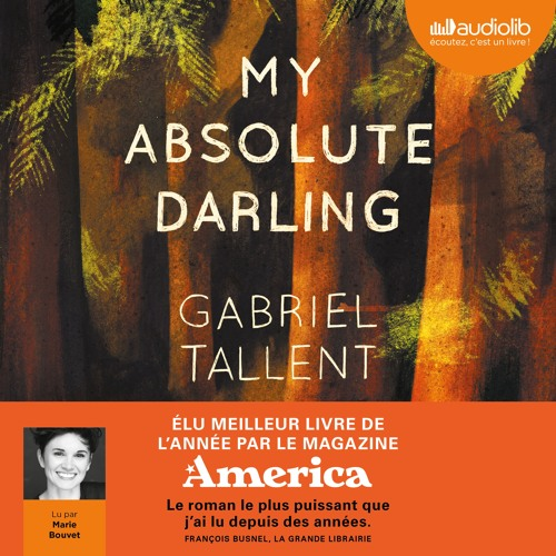 """My Absolute Darling"" de Gabriel Tallent lu par Marie Bouvet"