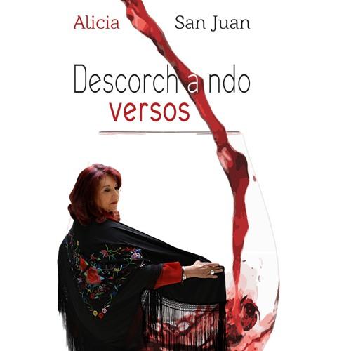 Descorchando Versos (Alicia San Juan)