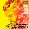 Jason Derulo x David Guetta ft Nicki Minaj & Willy William - Goodbye (RENP REMIX)