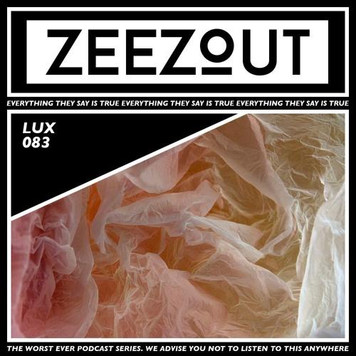 ZeeZout Podcast 083 | Lux