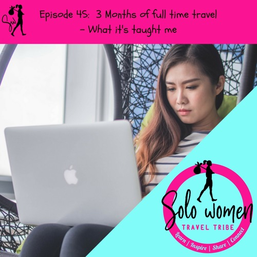 045: 3 Months of full time travel - what it's taught me