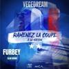 Download VEGEDREAM - RAMENEZ LA COUPE A LA MAISON (Furbey Remix) [BUY for FREE DOWNLOAD] Mp3