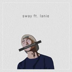sway ft. lanie