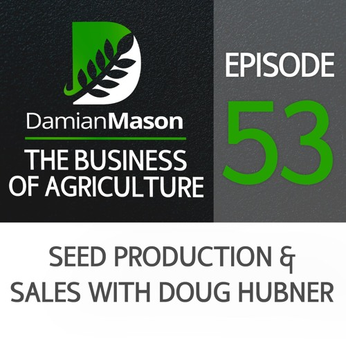 53 - Seed Production & Sales with Doug Hubner