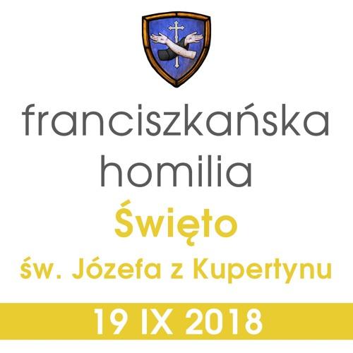 Homilia: święto św. Józefa z Kupertynu - 19 IX 2018