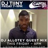 DJ ALLOTEY Guest Mix For DJ TiiNY (LIVE ON CAPITAL XTRA) #FridayNightsWithDJTiiNY