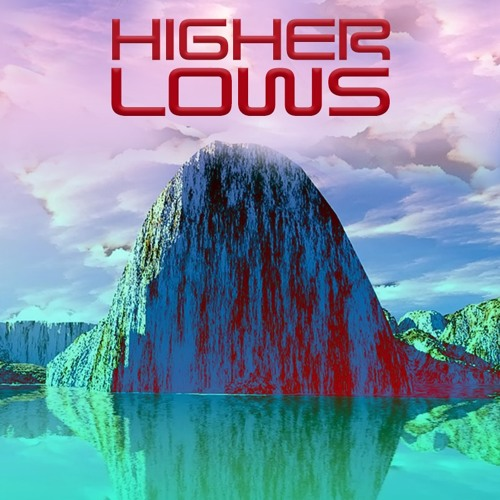 Higher Lows Compilation