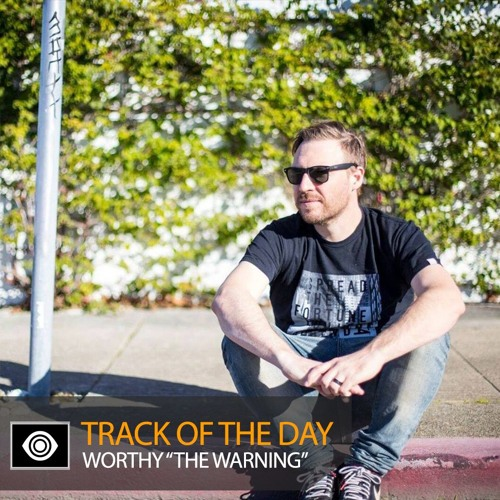 "Track of the Day: Worthy ""The Warning"""