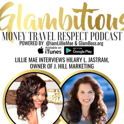 EP. 45 Lillie Mae Interviews Hilary L. Jastram, Owner of J. Hill Marketing