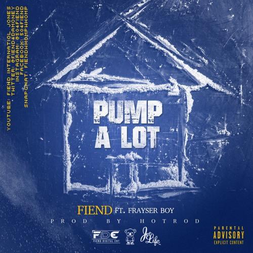 Fiend - Pump A Lot feat. Frayser Boy