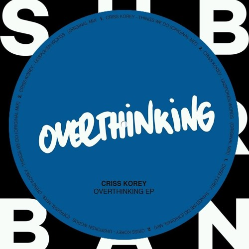 SU047 - Criss Korey - Overthinking EP