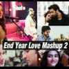 End-Year-Love-Mashup-2-Best-Of-Bollywood-Songs-2018