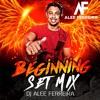 Beginning' - Set Mix 2k18 (Dj Alee Ferreira)