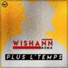 WISHANN ASMA - Plus L' Temps