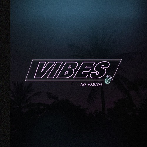 Vibes: The Remixes