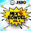 MIX BOWDEL Vol 4 BY ''Dj JaDo'' @ J N J