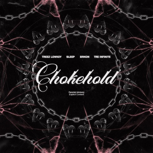 CHOKEHOLD - TREEZ LOWKEY, BRNDN & TRE INFINITE (PROD. Sleepsound)