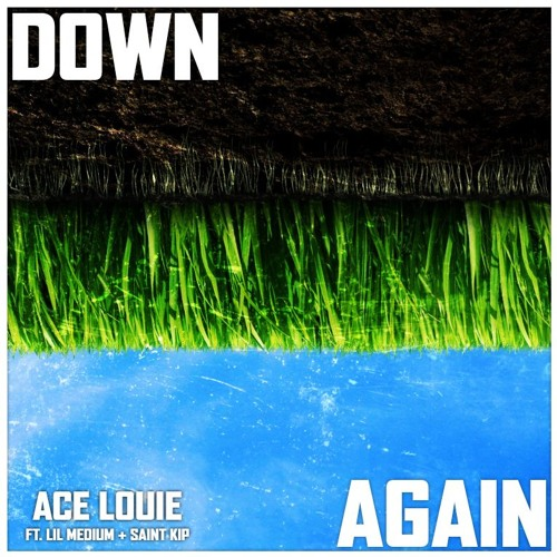 Down Again (Ft. Lil Medium & Saint Kip)