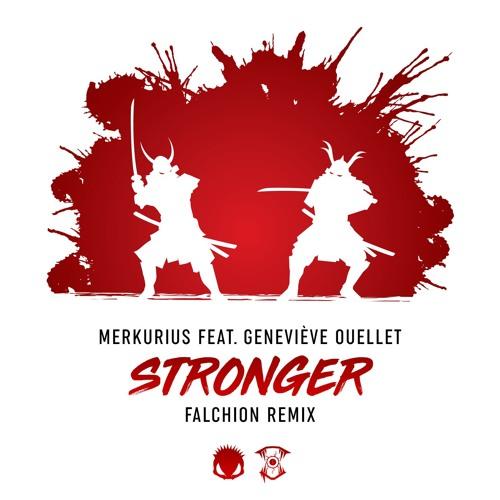 Merkurius feat. Geneviève Ouellet - Stronger (FALCHiON Remix) [FREE DOWNLOAD]