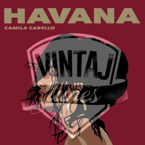 """HAVANA"" 2.0 (VINTAJ TUNES DJ REMIX)"