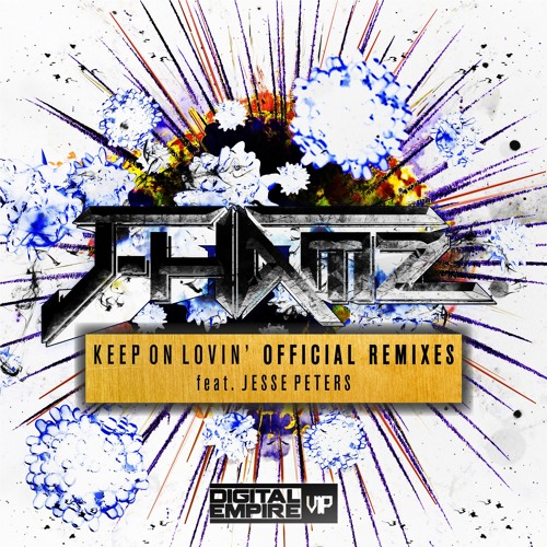 J-Hamz feat. Jesse Peters - Keep On Lovin' Official Remixes