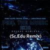 Feel The Music 2K18 - Fabio Slupie & Rafael Dutra Feat. Geez (Sr.Edu Remix)