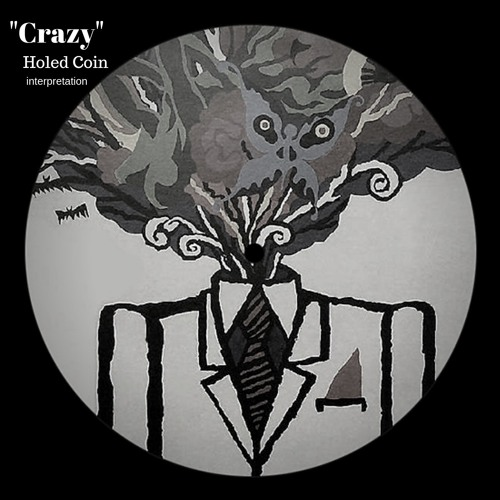 """Crazy""  Holed Coin interpretation"