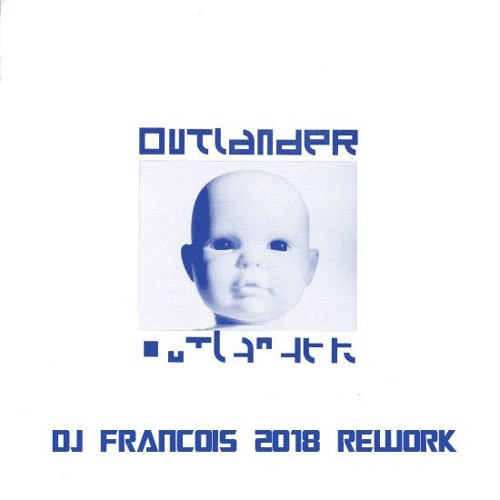 Outlander - The Vamp (DJ Francois 2018 rework)