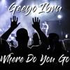 Geeyo Ibra - Where Do You Go