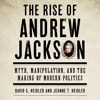 THE RISE OF ANDREW JACKSON by David S. Heidler, Jeanne T. Heidler. Read by Molly P. Myers - Audio