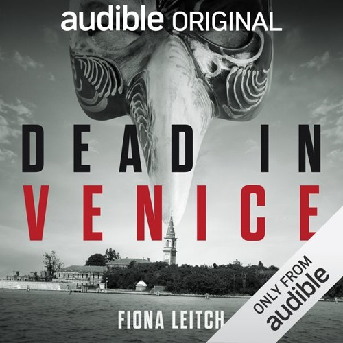 Dead in Venice by Fiona Leitch, Narrated by Deryn Edwards