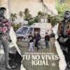 Tito El Bambino Ft Miky Woodz - Tu No Vives Igual