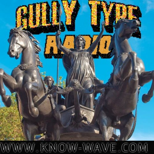 GULLY TYPE RADIO (19.9.18) KNOW WAVE