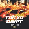 Tokyo Drift (Chapeleiro Remix) FREE DOWNLOAD