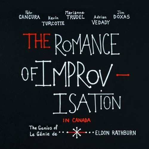 01 The Romance of Improvisation In Canada