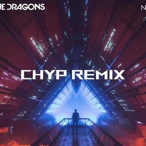 Imagine Dragons - Natural (Chyp Remix)