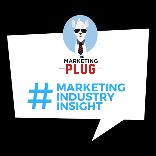 Marketing Podcast: Learning about the Marketing Industry & How It Has Changed