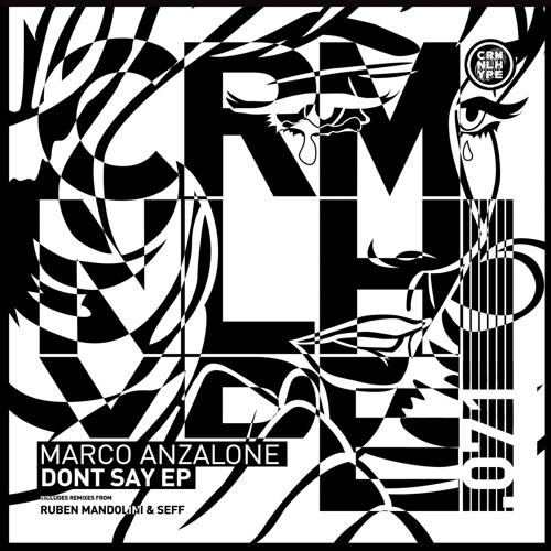 Marco Anzalone - Don't Say (Ruben Mandolini Remix)
