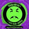 TRVSH Mix Vol. 1