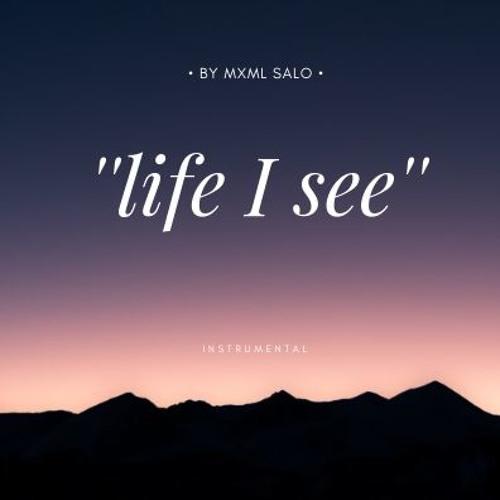 Life I See