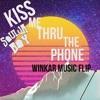 Kiss Me Thru The Phone (Winkar Music Flip) FREE DOWNLOAD