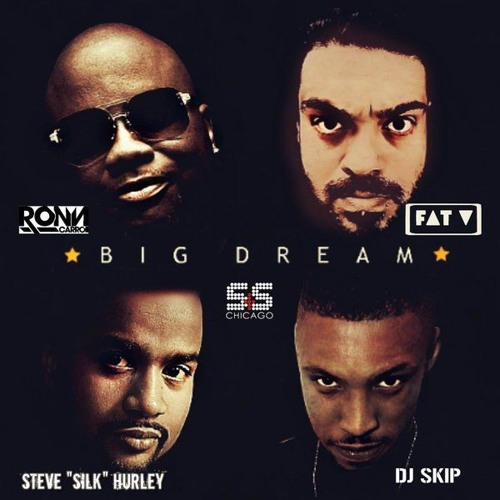 "Fat V, Ron Carroll, DJ Skip, Steve ""Silk"" Hurley - Big Dream (4Peace Woke Remix) - S&S Chicago"