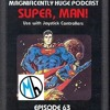 Episode 63 - Super, Man!